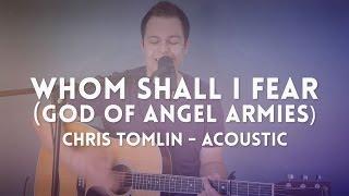 Whom Shall I Fear [God of Angel Armies] - Chris Tomlin - chord video