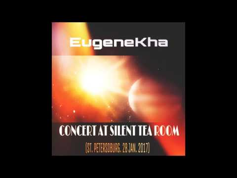 Ambient/Berlin Live Electronic: EugeneKha -CONCERT AT SILENT TEA ROOM
