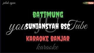 Batimung - suniansyah bsc - karaoke banjar