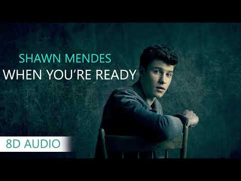 Shawn Mendes - When You're Ready | 8D Audio || Dawn Of Music ||