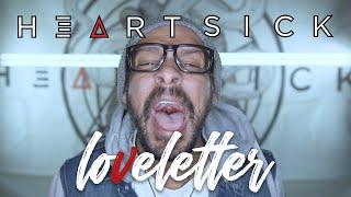 Смотреть клип Heartsick - Loveletter