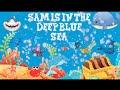 Sam is in the Deep Blue Sea / Sea Animals
