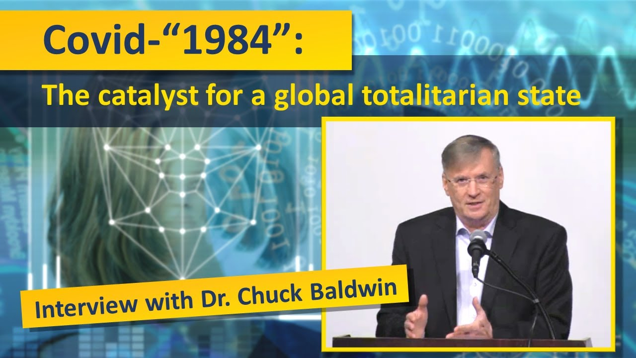 "Covid-""1984"": The catalyst for a global totalitarian state - Interview with Dr. Chuck Baldwin"