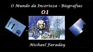 Biografias 01  -  Michael Faraday