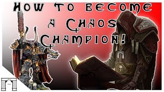 Warhammer Lore! How to Become a Chaos Champion!