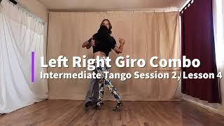 Left Right Giro Combo: Intermediate Tango Session 2, Lesson 4