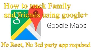 How to track people on Google Maps real time current location Free HD Video