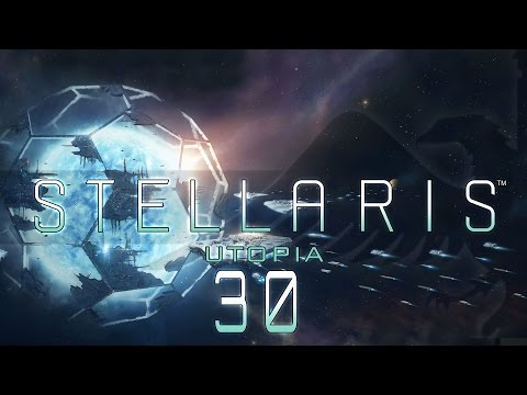 Stellaris Utopia #30 STRONG AND STABLE LEADERSHIP - Stellaris Banks Update Let's Play