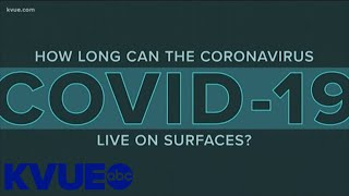 How long does COVID-19 live on surfaces? | KVUE