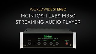 McIntosh Labs MB50 Streaming Audio Player Product Tour