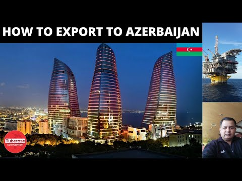 कैसे आप अजरबैजान निर्यात करोगे। How to Export to Azerbaijan ? Start Export India to Azerbaijan.