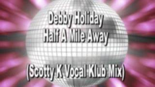 Debby Holiday - Half A Mile (Scotty K Mix)
