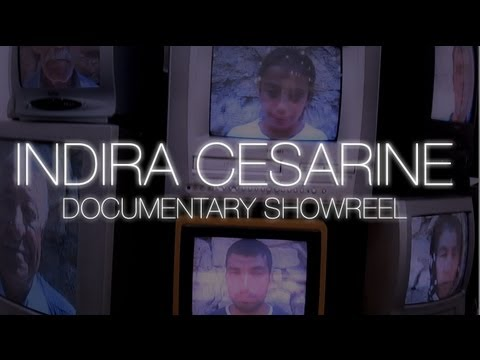 Indira Cesarine Director - Documentary Showreel 2011