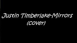 Justin Timberlake - Mirrors (cover)