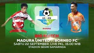 Download Video Big Match! Madura United vs Borneo FC - 22 September 2018 MP3 3GP MP4