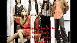 Grace Potter and The Nocturnals - Things I Never Needed - Original Studio Version - Lyrics