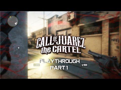 Call of Juarez: The Cartel - Playthrough part 1 - 1080p 60fps - No commentary