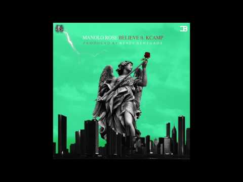 Manolo Rose - Believe ft K CAMP  (Prod. by Reazy Renegade)