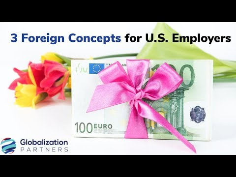 Managing a Global Workforce: 3 Foreign Concepts for U.S. Employers