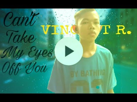 Can' Take My Eyes Off You | (Cover) Vincent R.