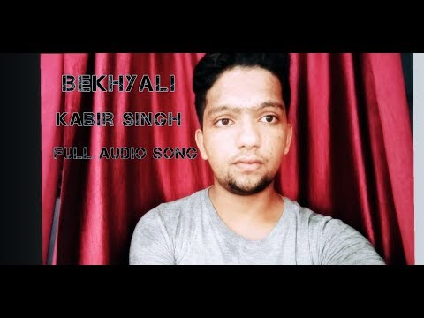 bekhyali-full-song.-nazim-khan-|-kabir-singh-|-shahid-k,kiara-a|sandeep-reddy-vanga