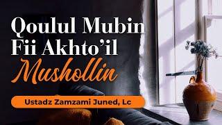 "Video ""Qoulul Mubin Fi Akhto'il Mushollin"" - Ustadz Zamzami, Lc ""4 March 2018 "" download MP3, 3GP, MP4, WEBM, AVI, FLV September 2018"