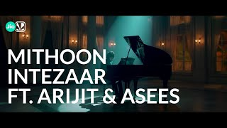 Behind The Tune | Mithoon, Asees Kaur and Arijit Singh - Intezaar