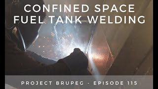 Confined Space Fuel Tank Welding - Project Brupeg Ep. 115