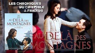 Les chroniques du cinéphile - Au delà des montagnes (Feat Margaux Breheret)