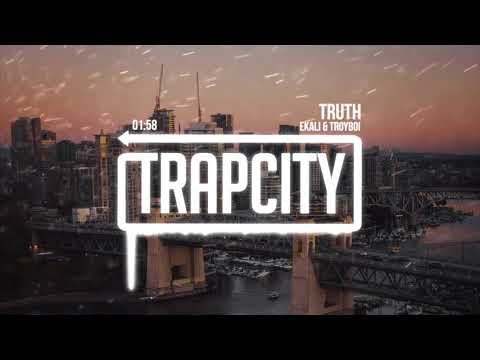 TroyBoi & Ekali - Truth