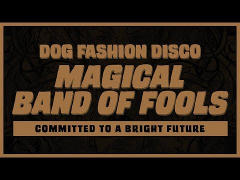 "Dog Fashion Disco — ""Magical Band of Fools"" (OFFICIAL AUDIO) Mp3"