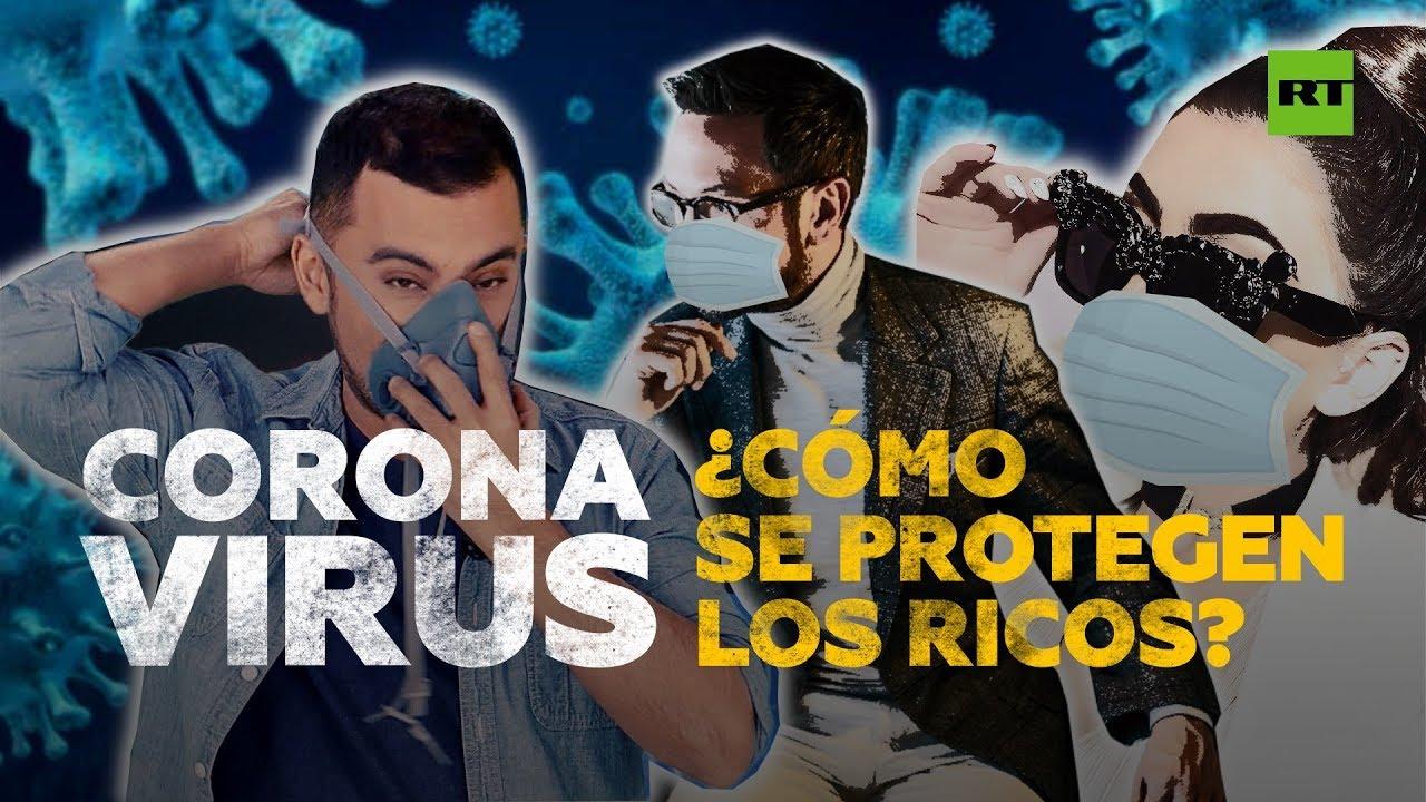 Coronavirus: ¿cómo se protegen los que tienen más recursos?