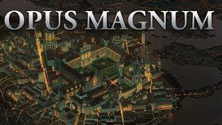 А давайте сыграем Opus Magnum