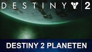 DESTINY 2 Neue Planeten / Neue Gebiete (Deutsch/German)