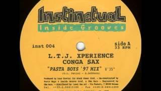 L.T.J. Xperience - Conga Sax (Pasta Boys 97 mix)