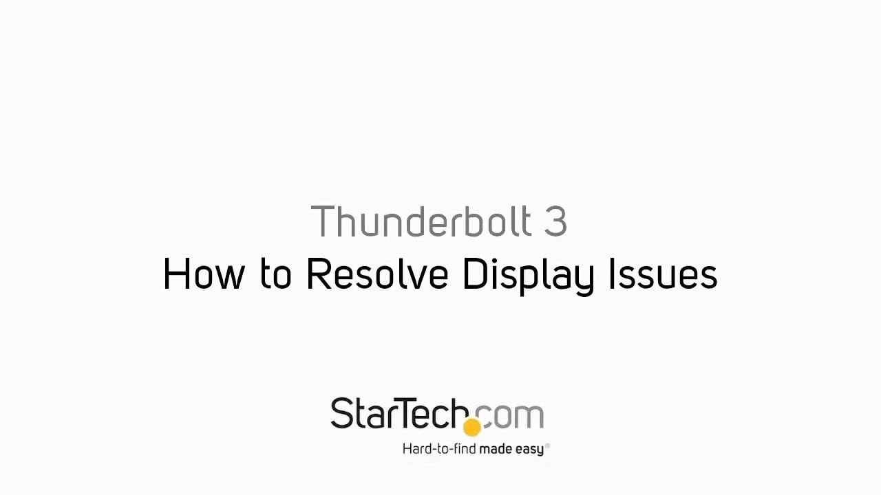 How to Resolve Display Issues - Thunderbolt 3 | StarTech com