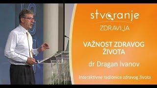 dr Dragan Ivanov - Važnost zdravog života