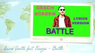 David Guetta feat. Faouzia - Battle LIRIK MUSIK GREEN SCREEN