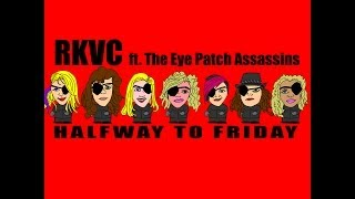 Halfway to Friday - A Cartoon Animation feat. The Eye Patch Assassins.