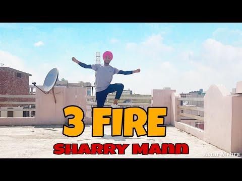 3 Fire Sharry Maan Feat Mista Bazz   Dance Choreography by Avtar Mehra  Punjabi song 2019 #wmk