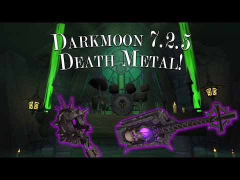 [World Of Warcraft] Darkmoon Faire Patch 7.2.5 - Death Metal Mini Event! \m/