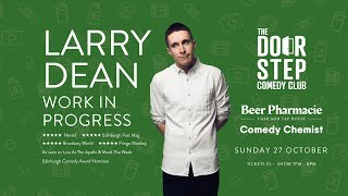 Larry Dean: Work In Progress | Syston | 27 October 2019 | The Doorstep