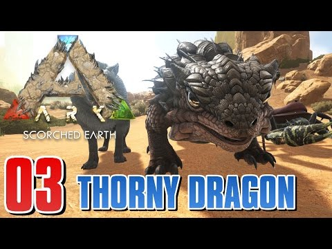 ARK SCORCHED EARTH #03 - THORNY DRAGON TAMING | Ark Survival Evolved [Deutsch/German]