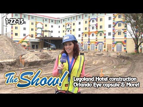 Attractions - The Show - Orlando Eye; Legoland Hotel construction; latest news - Jan. 22, 2015