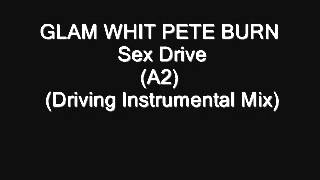 GLAM WHIT PETE BURN   Sex Drive A2) (Driving Instrumental Mix)