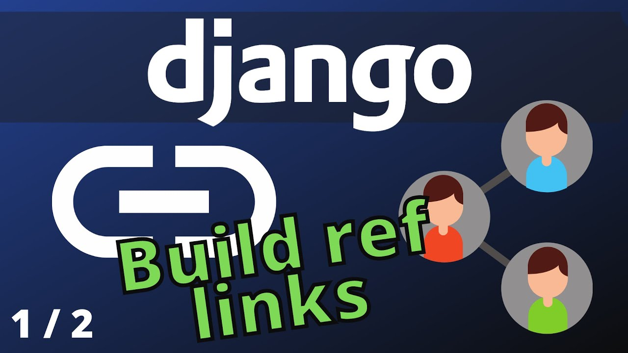 How to Build Referral Links using Django | Recommendation System Django - Part 1/2