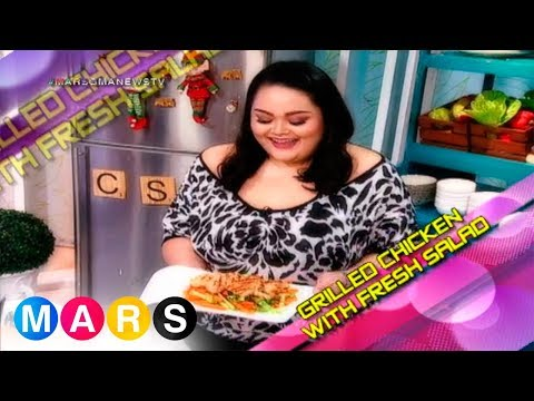 Mars Masarap: Grilled Chicken With Fresh Salad By Cai Cortez
