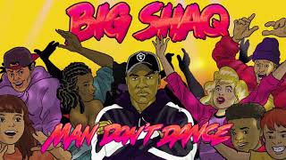Big Shaq - Man Don't Dance Instrumental (Prod. Beatslikeaslave)