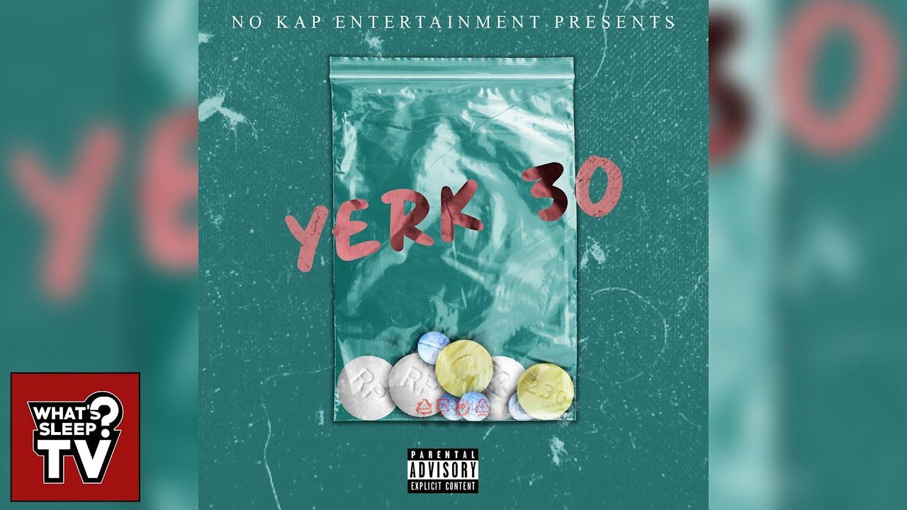 Zay Lyve - Yerk 30