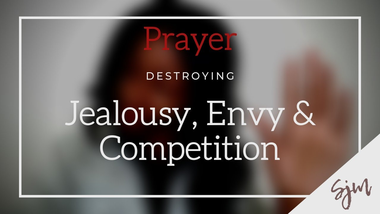 Prayers to Defeat Jealousy, Envy & Competition